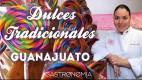 Los Dulces Tradicionales de Guanajuato