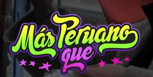 """""""Más peruano que"""""""